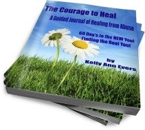 The Courage to Heal: 60 Day's to a New You!  by Kelly Ann Evers